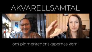 Youtube-bild med Elisabeth Biström och Alexandra Walsh från akvarellsamtal om pigmentegenskaper